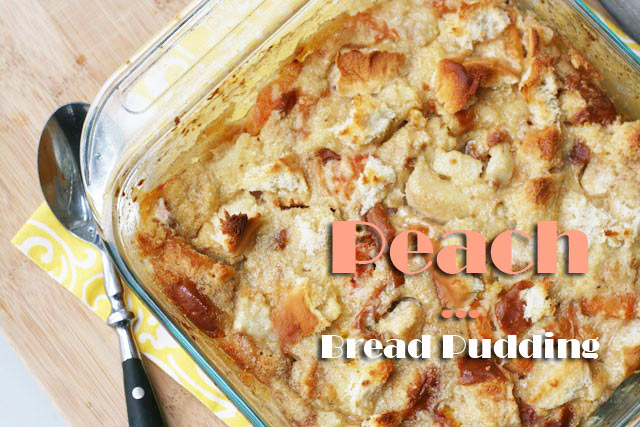 Peach bread pudding recipe