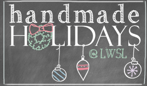Handmade holidays, from Living Well Spending Less