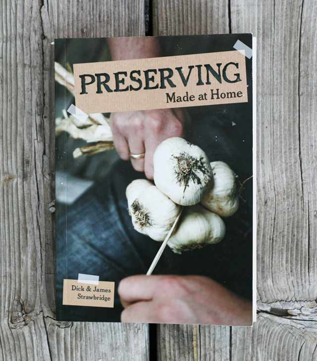 Preserving Made At Home, by Dick & James Strawbridge