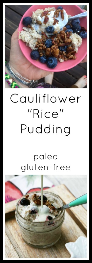 "Cauliflower ""rice"" pudding. Paleo, sugar-free, gluten-free, and easy to make. Click through for instructions!"