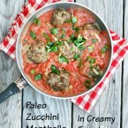 Paleo zucchini meatballs in a creamy tomato sauce. A SUPER EASY paleo recipe that's done in under 30 minutes.