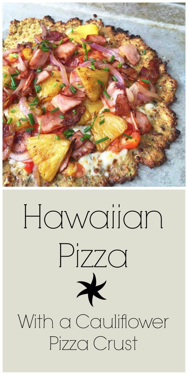Hawaiian Pizza (with a cauliflower crust). This pizza is gluten-free ...