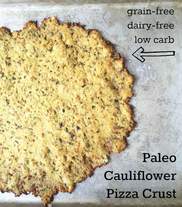 Cauliflower pizza crust: A grain-free, Paleo-friendly pizza crust that can be topped with any of your favorite pizza toppings!