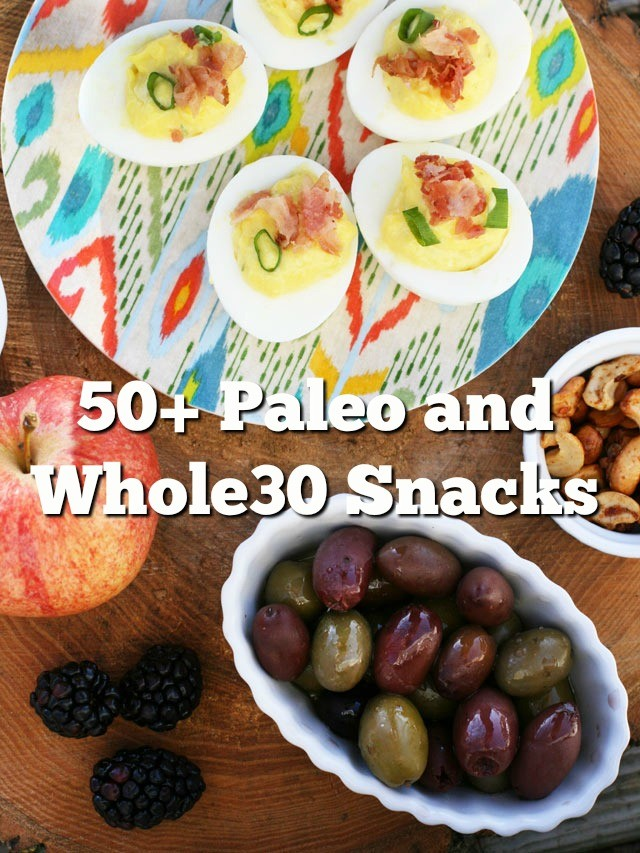 50+ Paleo and Whole30-friendly snacks. Don't go hungry between meals!