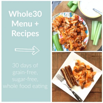 What I ate on Whole30. Photos and recipes included.