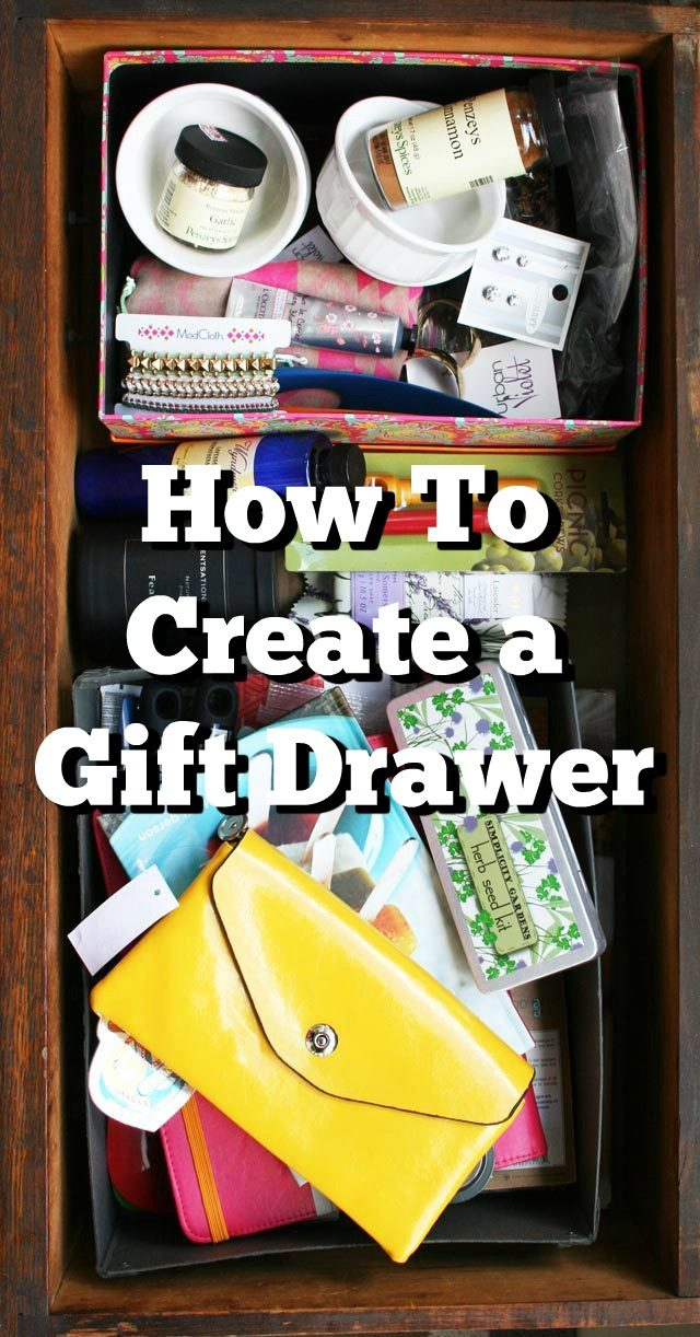 How to create a gift drawer (or box or bin). Be ready for any birthday, housewarming or other event!