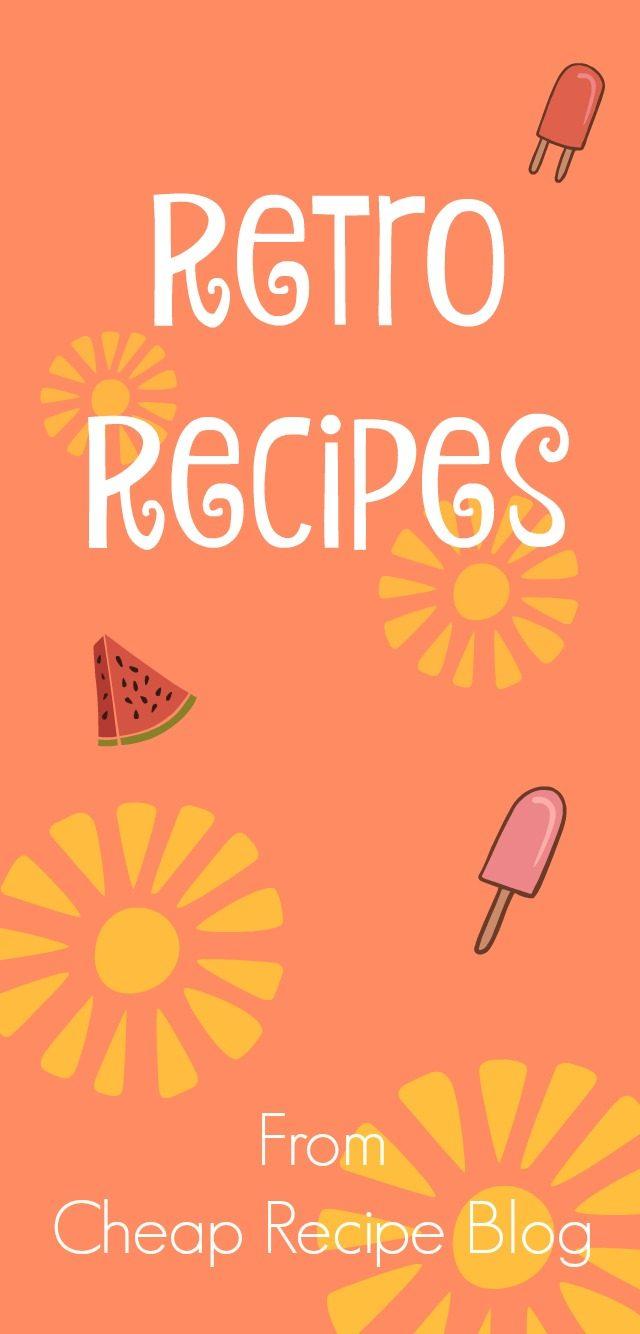 Retro recipes, from Cheap Recipe Blog