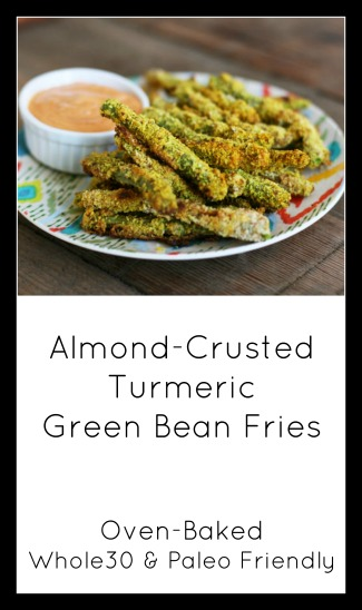 Almond-crusted turmeric green bean fries - oven-baked, Whole30 and Paleo friendly