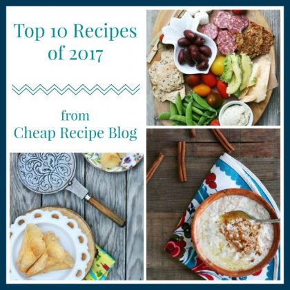 Top 10 Recipes of 2017, from Cheap Recipe Blog