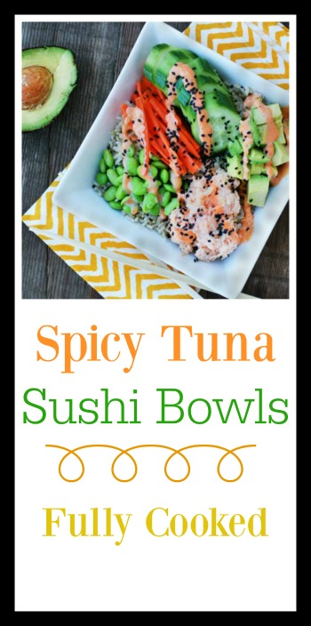Spicy tuna sushi bowls (fully cooked!) Click through for EASY recipe!