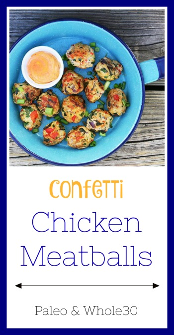 Confetti Chicken Meatballs: Paleo and Whole30 friendly. Click through for cheap & Easy recipe.