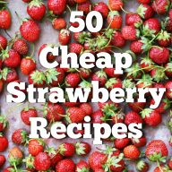 50+ cheap strawberry recipes. Take advantage of the freshest of berries, and get inspired with these 50+ recipes!