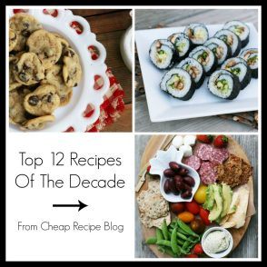 Top 12 Recipes Of The Past Decade - from Cheap Recipe Blog.